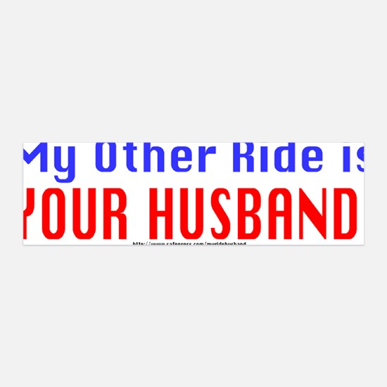 My Other Ride is Your Husband 36x11 Wall Peel