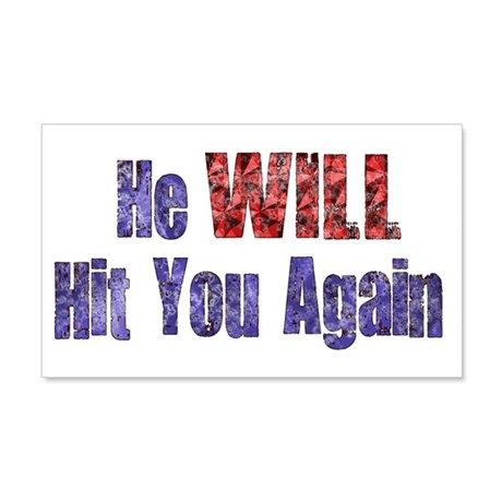 He Will Hit You Again 20x12 Wall Peel