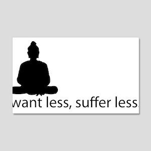 Want less, suffer less. 20x12 Wall Peel
