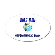 Half Man Half Hammerhead Shark 20x12 Oval Wall Pee