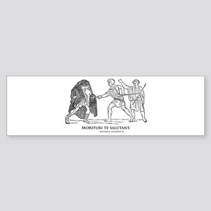 Morituri te salutant Sticker (Bumper)