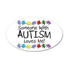 Someone With Autism Loves Me 20x12 Oval Wall Peel
