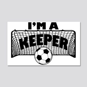 I'm a Keeper Soccer Goal Keep 20x12 Wall Peel