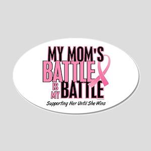 My Battle 1 (Mom BC) 20x12 Oval Wall Peel