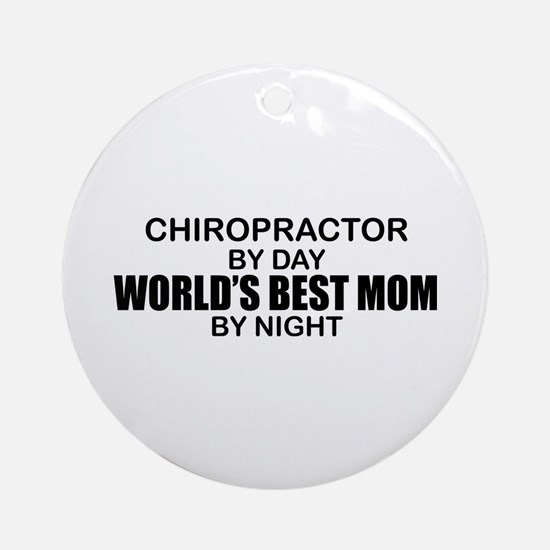 World's Best Mom - Chiropractor Ornament (Round)