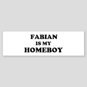 Fabian Is My Homeboy Bumper Sticker