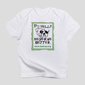 Deservin' Pit Bulls Infant T-Shirt