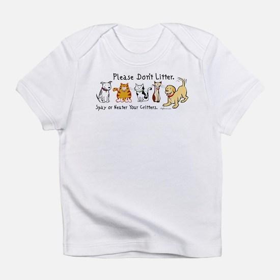 Don't Litter - Spay or Neuter Infant T-Shirt