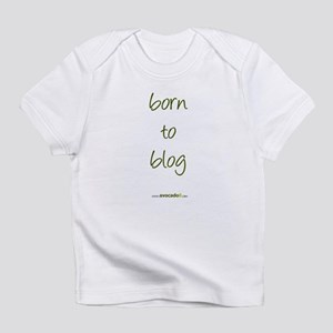 born to blog creeper/onesie Infant T-Shirt