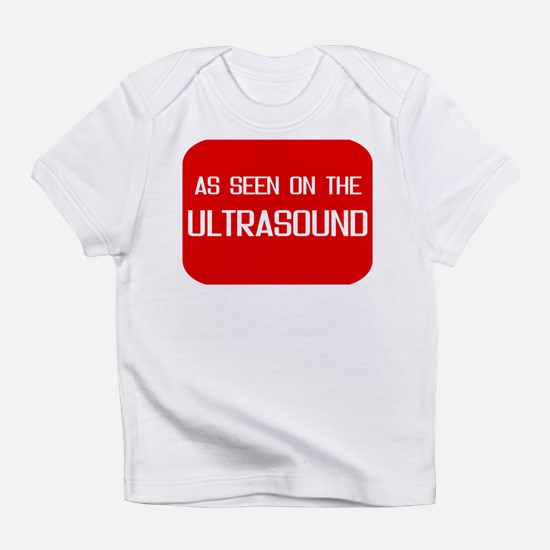 As seen on the ultrasound - Infant T-Shirt