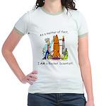 I AM a rocket scientist! Jr. Ringer T-Shirt