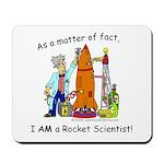 I AM a rocket scientist! Mousepad