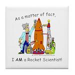 I AM a rocket scientist! Tile Coaster