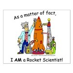 I AM a rocket scientist! Small Poster