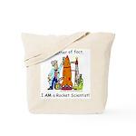 I AM a rocket scientist! Tote Bag