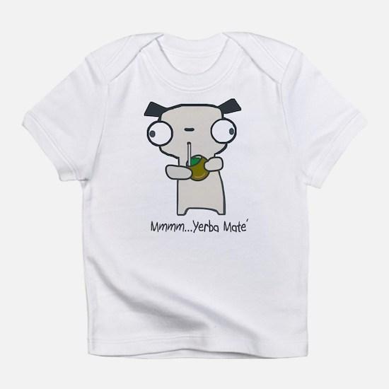 Mmmm Yerba Mate... Infant T-Shirt