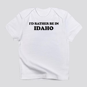 Rather be in Idaho Creeper Infant T-Shirt