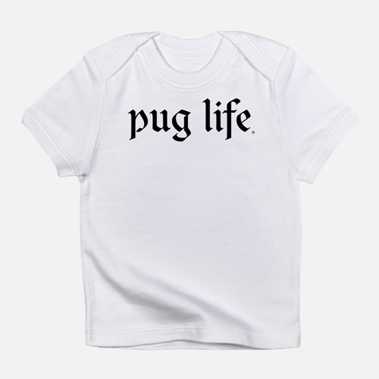 Pug Life Creeper Infant T-Shirt