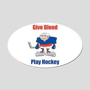 Give Blood, Play Hockey 20x12 Oval Wall Peel