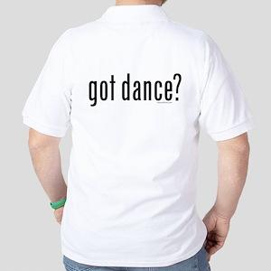 got dance? by DanceShirts.com Golf Shirt