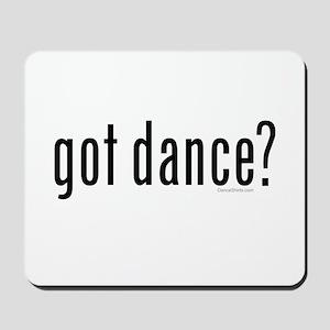got dance? by DanceShirts.com Mousepad
