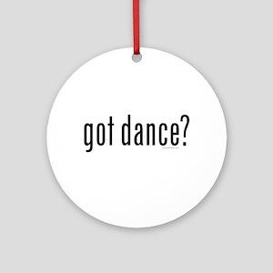 got dance? by DanceShirts.com Ornament (Round)