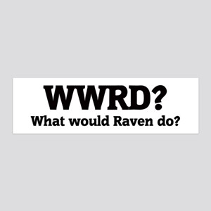What would Raven do? 36x11 Wall Peel