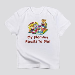 My Mommy Reads to Me!<br> Infant T-Shirt