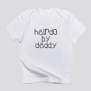 Hairdo By Daddy Infant T-Shirt