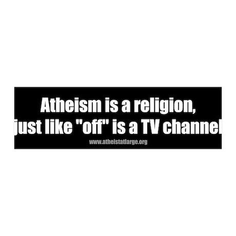 Atheism TV bumper sticker