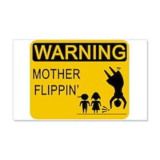 Mother Flippin' Warning Sign 20x12 Wall Peel