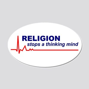 Religion Stops a Thinking Mind 20x12 Oval Wall Pee