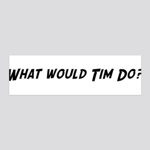 What would Tim do? 36x11 Wall Peel