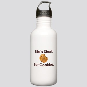 Life's Short. Eat Cookies. Stainless Water Bottle