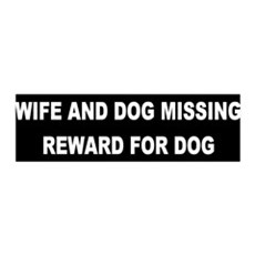 Wife & Dog Missing... 36x11 Wall Peel