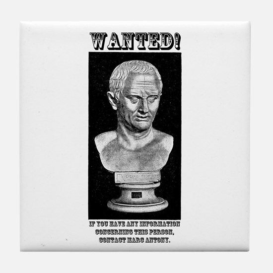 CIcero Wanted (English) Tile Coaster