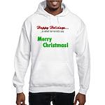 Happy Holidays is what terror Hooded Sweatshirt