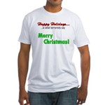 Happy Holidays is what terror Fitted T-Shirt