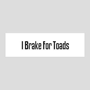 I Brake For Toads 36x11 Wall Peel