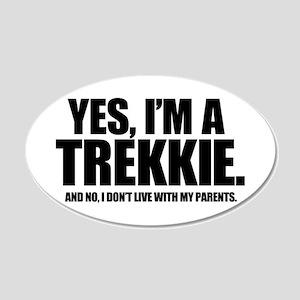 Yes I'm a Trekkie - 20x12 Oval Wall Peel