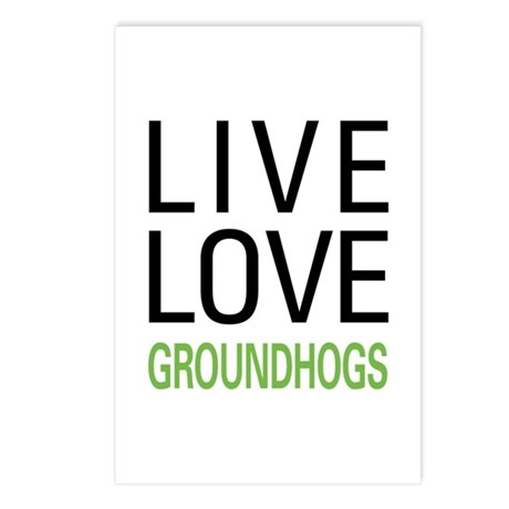 Live Love Groundhogs Postcards (Package of 8)