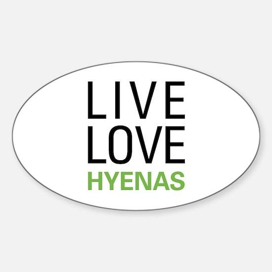 Live Love Hyenas Sticker (Oval)