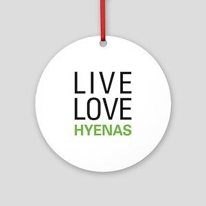 Live Love Hyenas Ornament (Round)