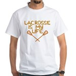 Lacrosse is my life White T-Shirt