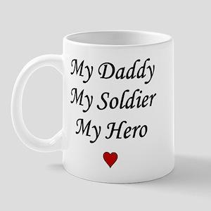 My Daddy My Soldier My Hero Mug