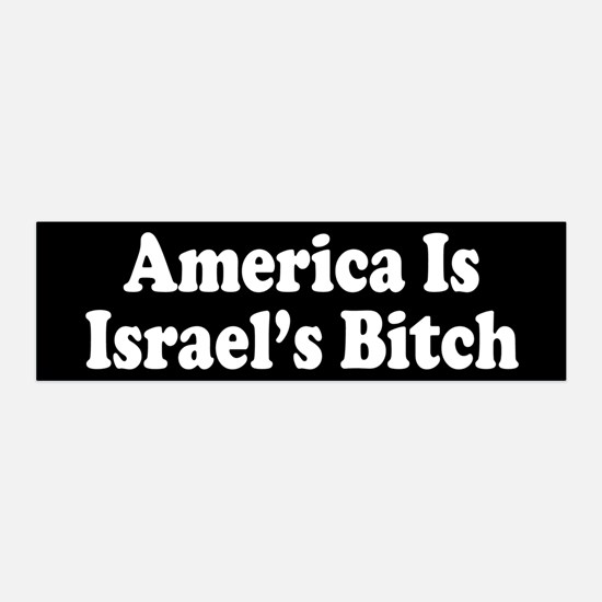 America Is Israel's Bitch 36x11 Wall Peel