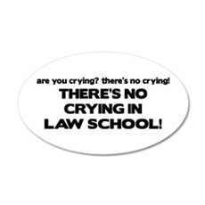 There's No Crying Law School 20x12 Oval Wall Peel