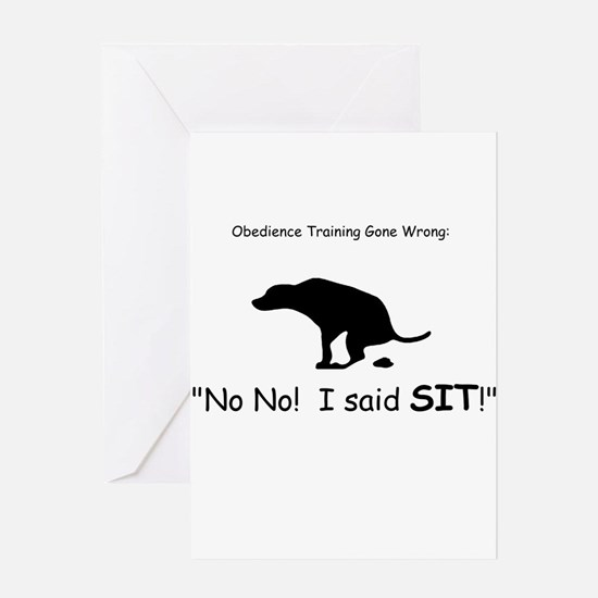 I said sit! Greeting Card