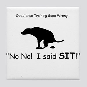 I said sit! Tile Coaster