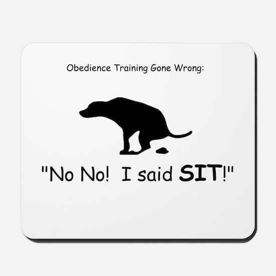 I said sit! Mousepad